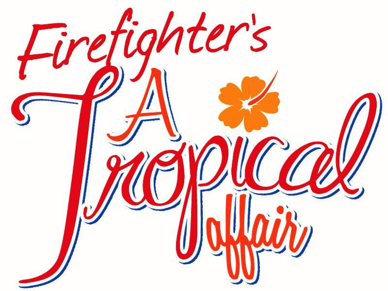 "Firefighter's ""A Tropical Affair"""